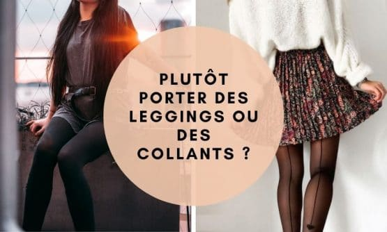 leggings ou collants